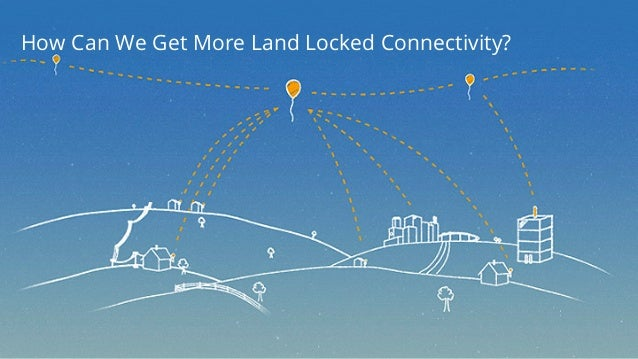 How Can We Get More Land Locked Connectivity?