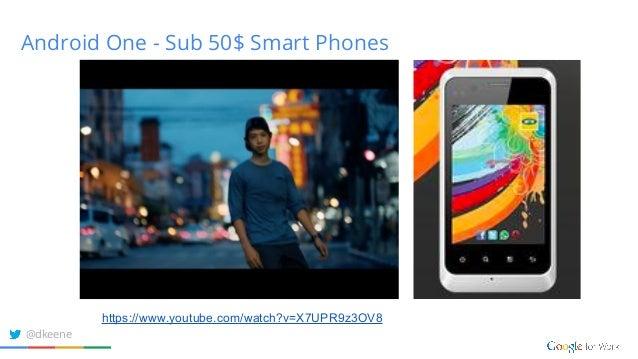 Android One - Sub 50$ Smart Phones https://www.youtube.com/watch?v=X7UPR9z3OV8 @dkeene