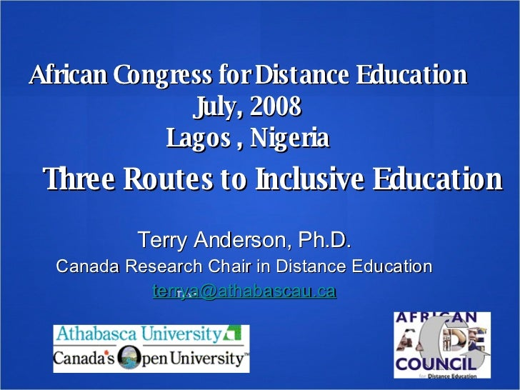 African Congress for Distance Education July, 2008 Lagos , Nigeria <ul><li>Three Routes to Inclusive Education </li></ul>T...