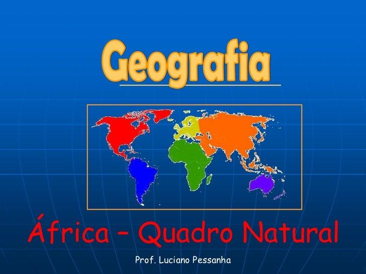 África – Quadro Natural       Prof. Luciano Pessanha