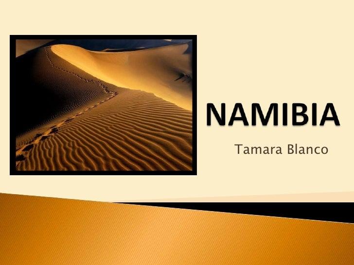 NAMIBIA<br />Tamara Blanco <br />