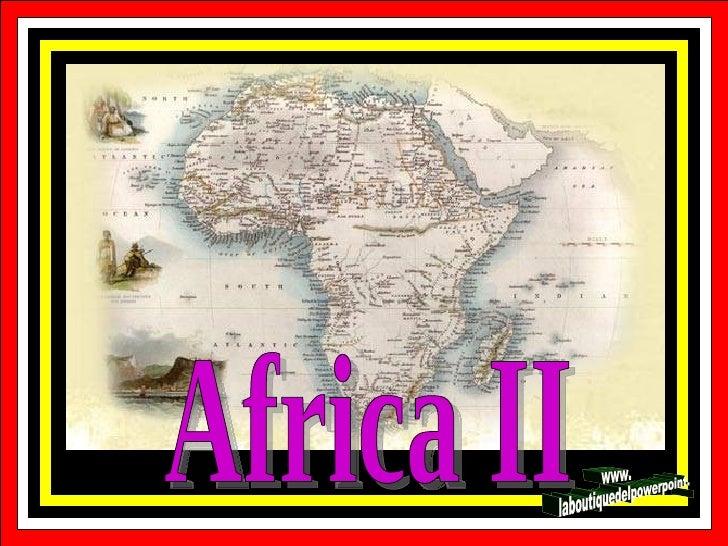 Africa II www. laboutiquedelpowerpoint. com