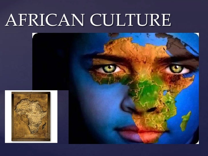 AFRICAN CULTURE<br />