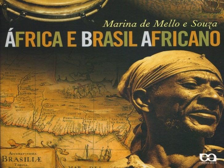 """"""" A intenção do trabalho é mostrar o que existe deafricano no Brasil e contar coisas da África que aindasão muito pouco co..."""