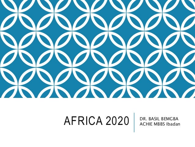 AFRICA 2020 DR. BASIL BEMGBA ACHIE MBBS Ibadan