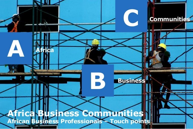 Africa A B Business C Communities Africa Business Communities African Business Professionals – Touch points