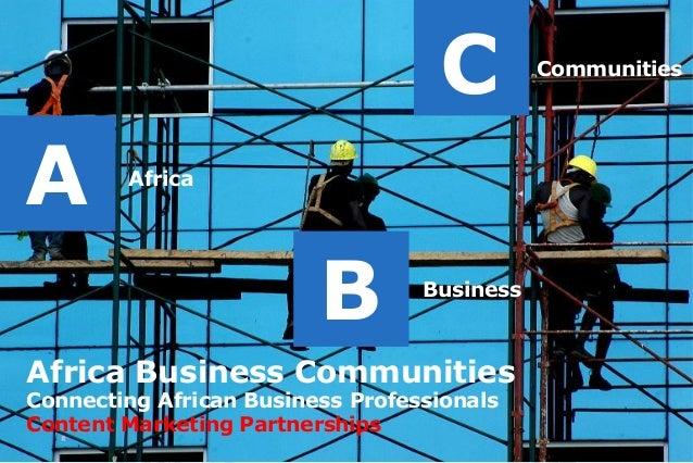 Africa A B Business C Communities Africa Business Communities Connecting African Business Professionals Content Marketing ...