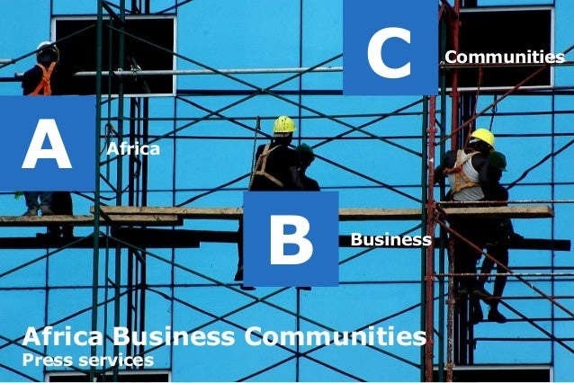 Africa A B Business C Communities Africa Business Communities Press services