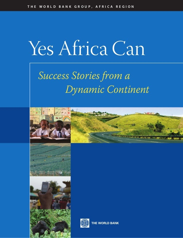 oCEoo  THE WORLD BANK GROUP, Africa Region  Yes Africa Can Success Stories from a Dynamic Continent