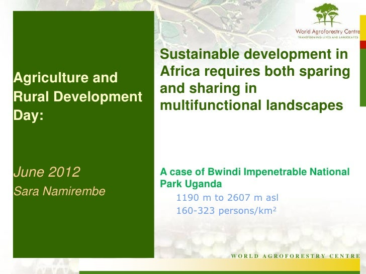 Sustainable development inAgriculture and     Africa requires both sparing                    and sharing inRural Developm...