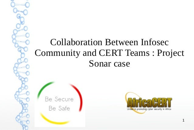 Collaboration Between Infosec Community and CERT Teams : Project Sonar case  1