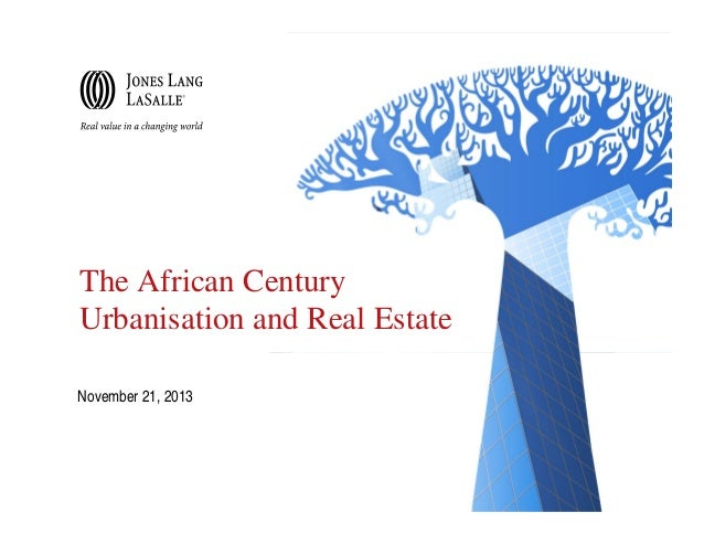 The African Century Urbanisation and Real Estate November 21, 2013