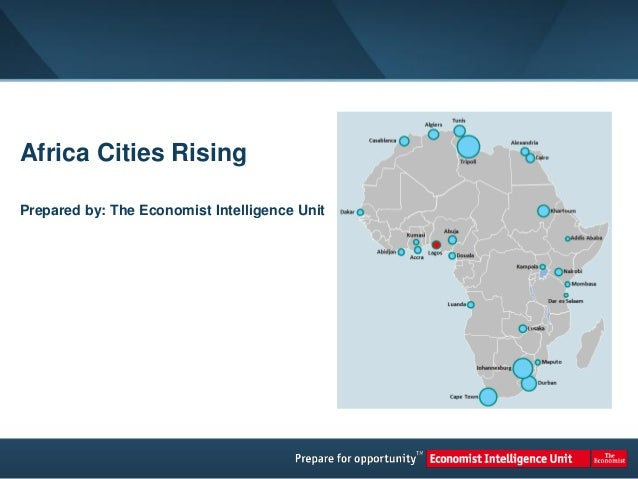 Africa Cities RisingPrepared by: The Economist Intelligence Unit