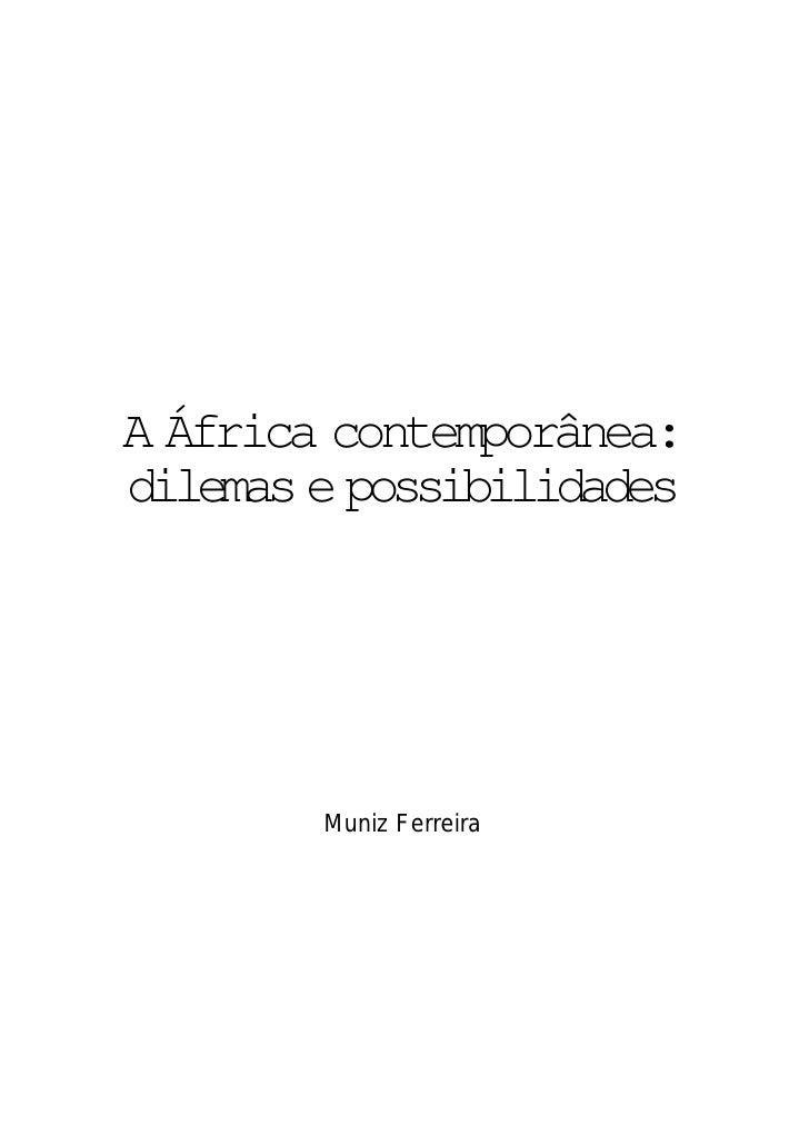 A África contemporânea: dilemas e possibilidades             Muniz Ferreira