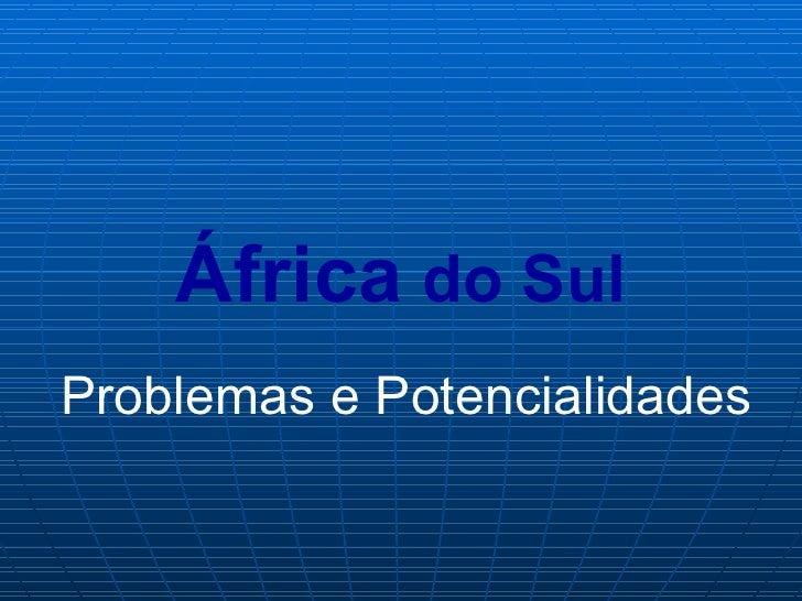 África do SulProblemas e Potencialidades
