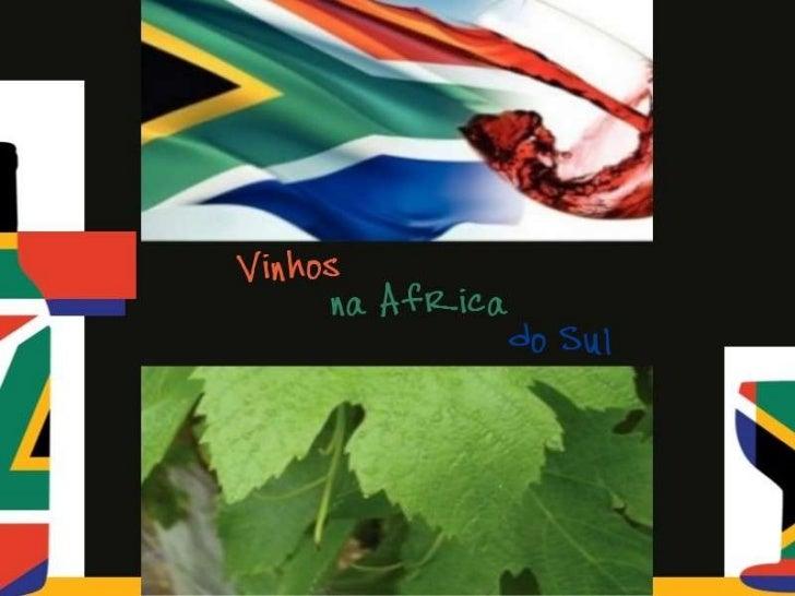 Os colonizadores holandeses foram osprimeiros a elaborar vinhos no país hámais de três séculos. Mas a produçãosó foi desla...