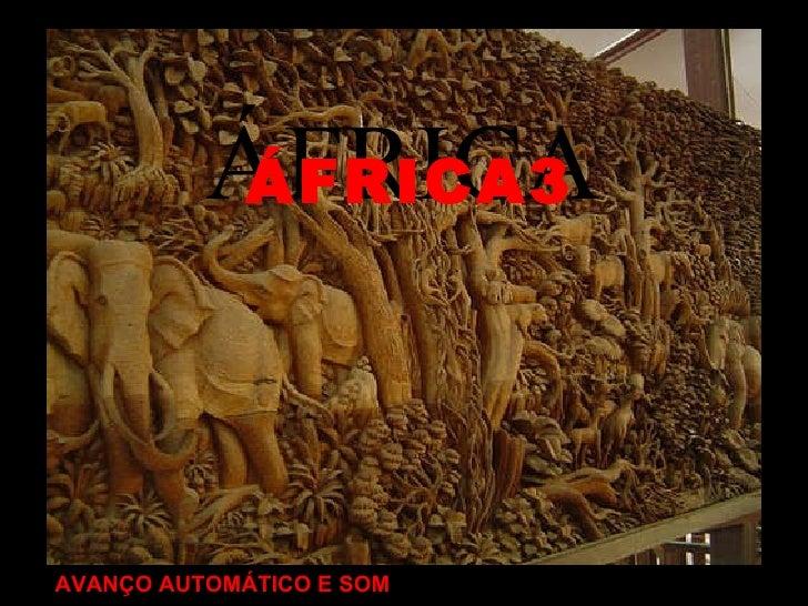 ÁFRICA ÁFRICA3 AVANÇO AUTOMÁTICO E SOM