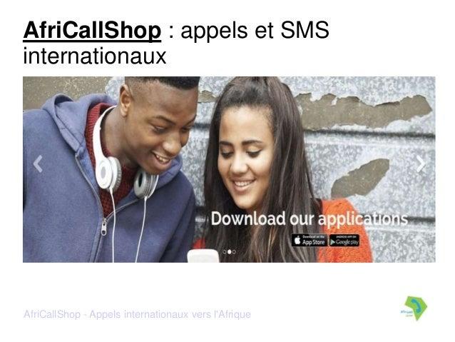 AfriCallShop - Appels internationaux vers l'Afrique AfriCallShop : appels et SMS internationaux