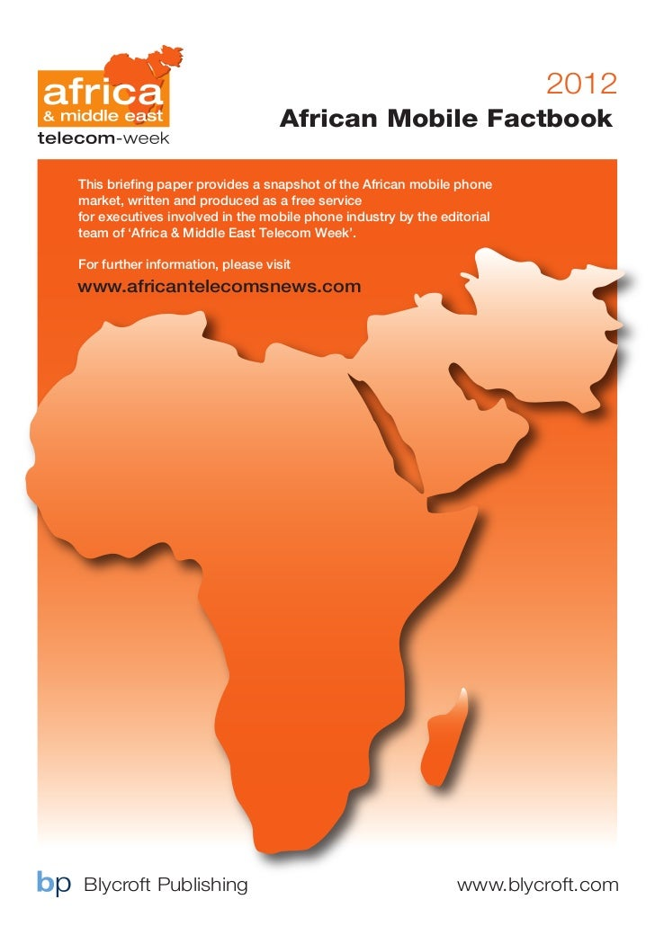 2012                                   African Mobile FactbookThis briefing paper provides a snapshot of the African mobil...