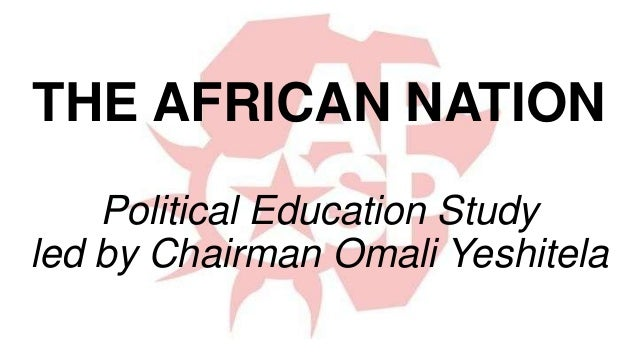 THE AFRICAN NATION Political Education Study led by Chairman Omali Yeshitela