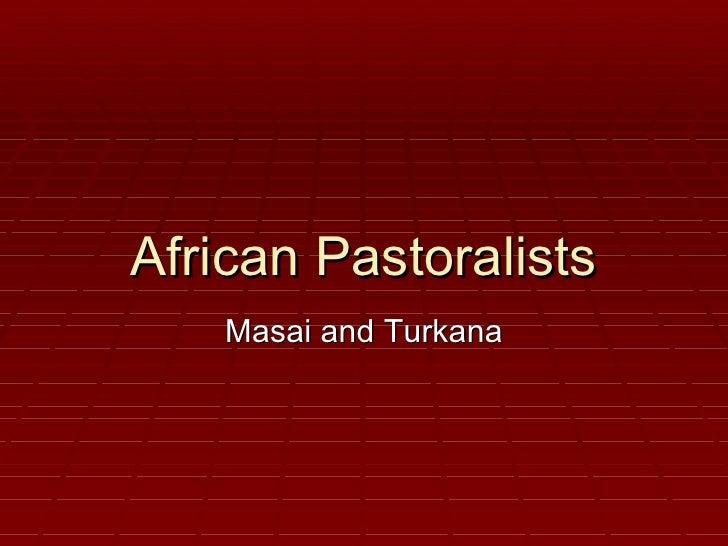 African Pastoralists Masai and Turkana