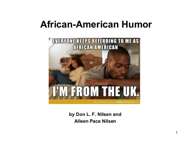 the evolution of the african american humor There is a rich history of representation that has gotten us to where we  guy let  viewers know that while black people are funny and soulful,.