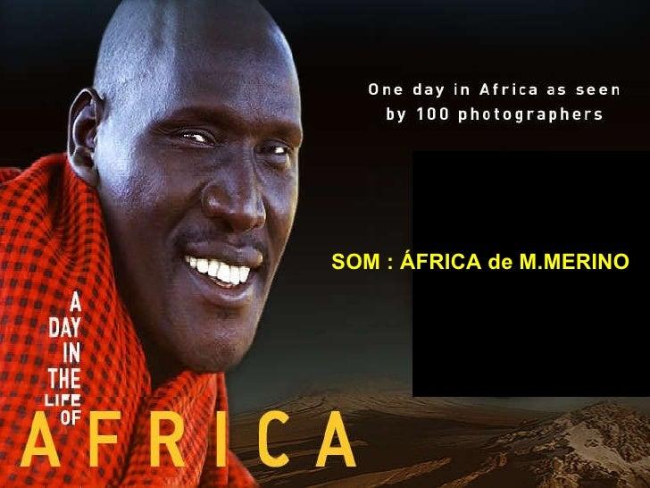 SOM : ÁFRICA de M.MERINO