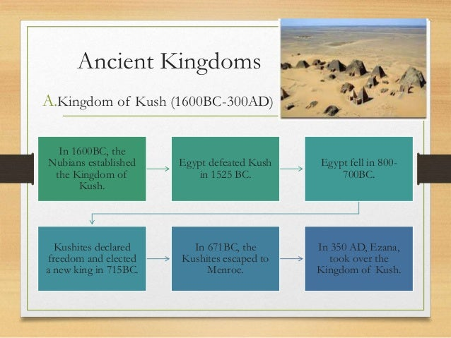 • They have a system of writing and their cities boasted palaces made of stone. • it was the first kingdom in Africa to ev...
