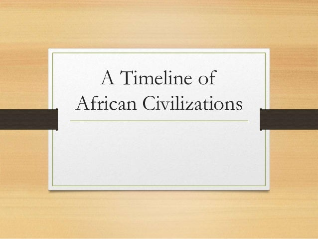 A Timeline of African Civilizations
