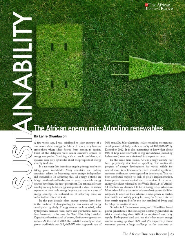 The African Business Review | 23 A few weeks ago, I was privileged to view excerpts of a conference about energy in Africa...