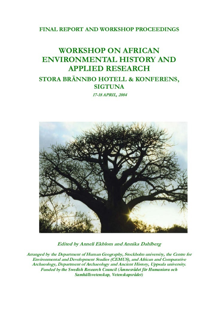 FINAL REPORT AND WORKSHOP PROCEEDINGS          WORKSHOP ON AFRICAN       ENVIRONMENTAL HISTORY AND            APPLIED RESE...