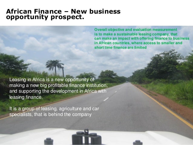 African Finance – New businessopportunity prospect.                                          Overall objective and evaluat...