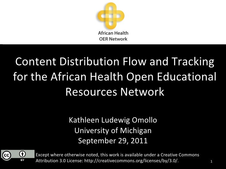 Content Distribution Flow and Tracking for the African Health Open Educational Resources Network Kathleen Ludewig Omollo U...