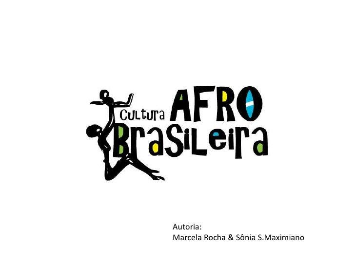 Autoria:Marcela Rocha & Sônia S.Maximiano