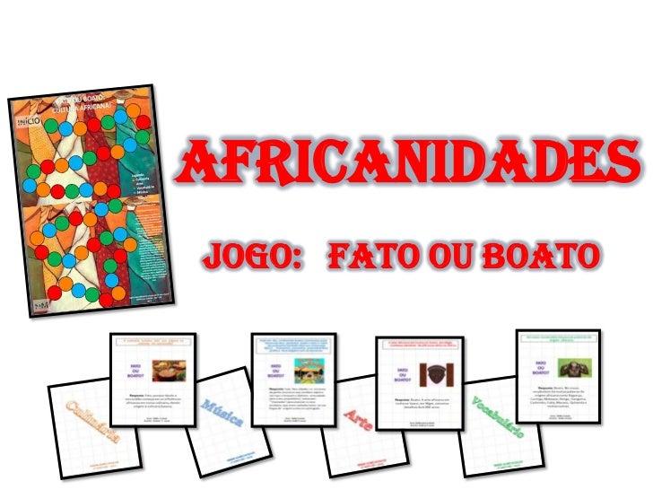 AfricanidadesJogo: Fato ou Boato