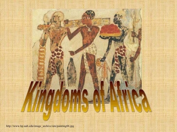 Kingdoms of Africa http://www.hp.uab.edu/image_archive/um/painting06.jpg