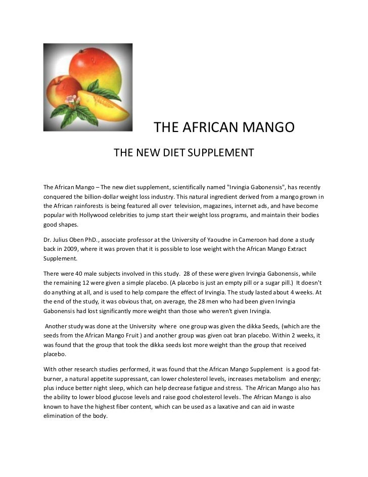 THE AFRICAN MANGO                           THE NEW DIET SUPPLEMENTThe African Mango – The new diet supplement, scientific...