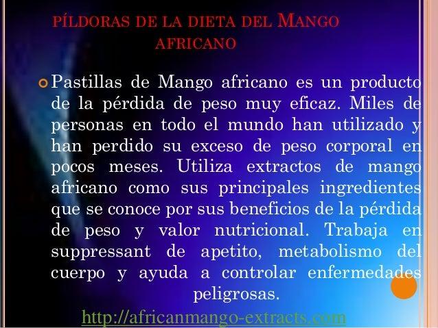 PÍLDORAS DE LA DIETA DEL    MANGO            AFRICANO Pastillasde Mango africano es un producto de la pérdida de peso muy...