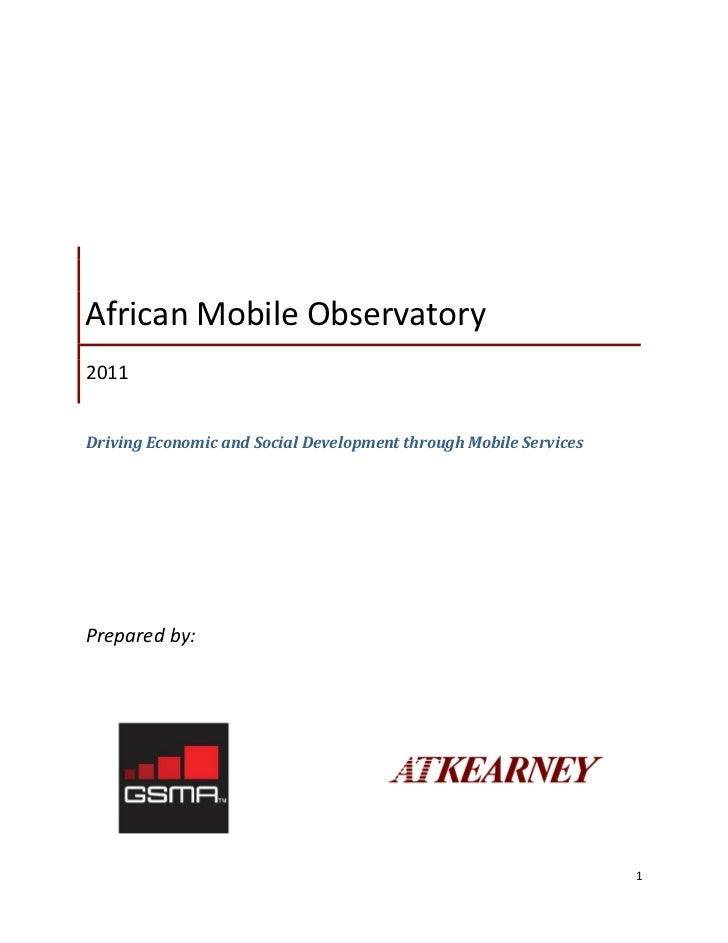 African Mobile Observatory2011Driving Economic and Social Development through Mobile ServicesPrepared by:                 ...