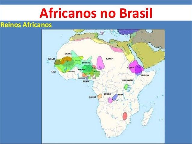 Africanos no Brasil Reinos Africanos