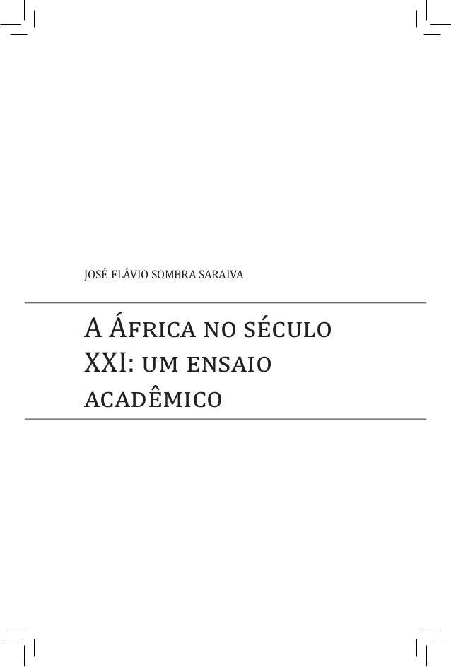 JOSÉ FLÁVIO SOMBRA SARAIVA A África no século XXI: um ensaio acadêmico