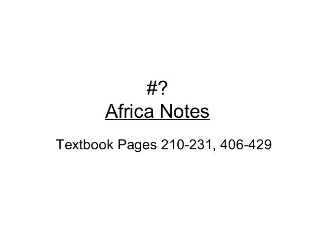 #?       Africa NotesTextbook Pages 210-231, 406-429