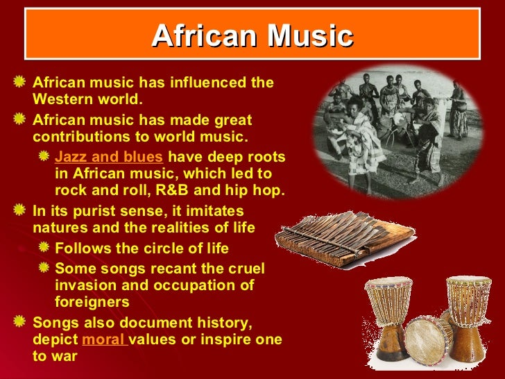 African MusicAfrican music has influenced theWestern world.African music has made greatcontributions to world music.    Ja...