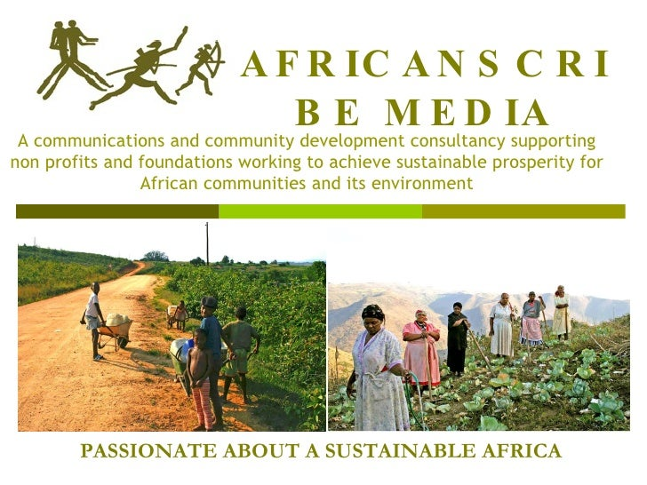 AFRICANSCRIBE MEDIA A communications and community development consultancy supporting non profits and foundations working ...