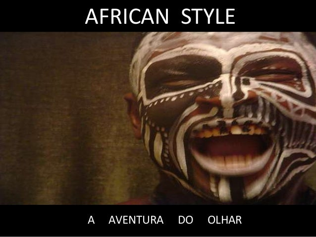 AFRICAN STYLEA   AVENTURA   DO   OLHAR
