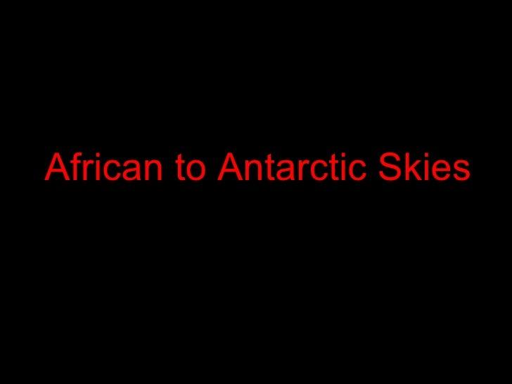 African to Antarctic Skies