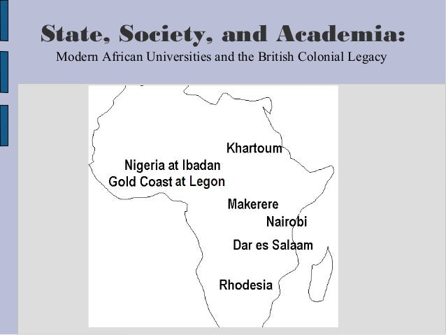 State, Society, and Academia: Modern African Universities and the British Colonial Legacy