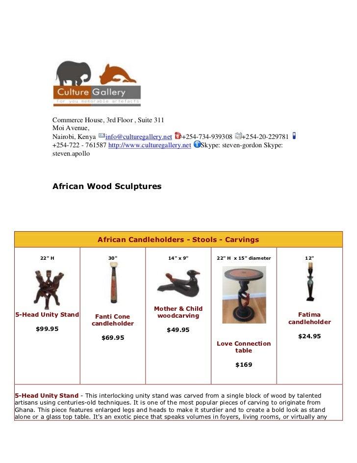 Commerce House, 3rd Floor , Suite 311Moi Avenue,Nairobi, Kenya info@culturegallery.net +254-734-939308 +254-20-229781 +254...