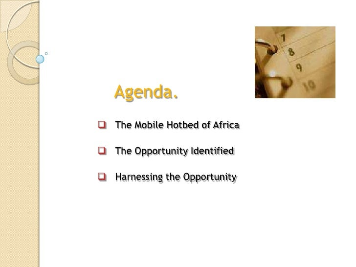 Agenda.  <br /><ul><li>The Mobile Hotbed of Africa