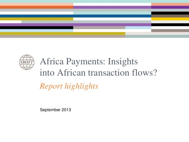 Report highlights Africa Payments: Insights into African transaction flows? September 2013